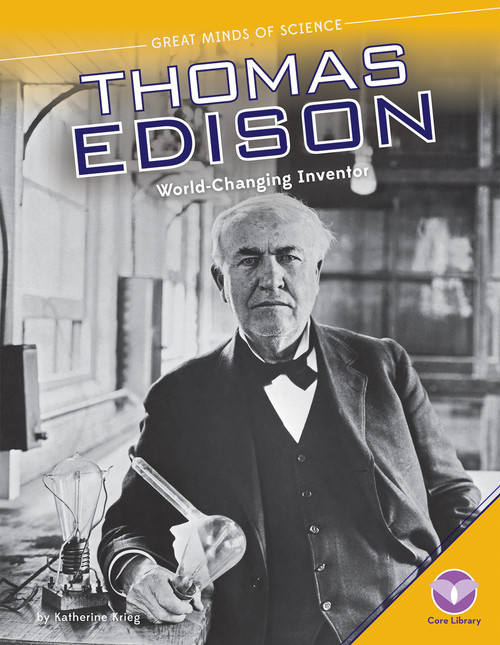 Cover: Thomas Edison: World-Changing Inventor