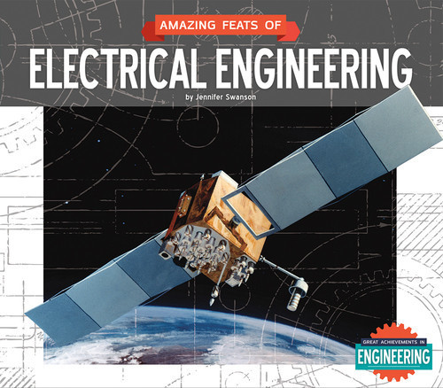 Cover: Amazing Feats of Electrical Engineering