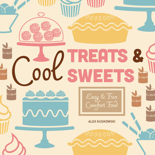 Cover: Cool Treats & Sweets: Easy & Fun Comfort Food