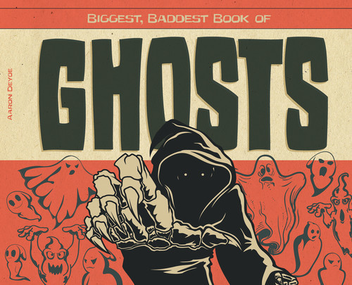 Cover: Biggest, Baddest Book of Ghosts