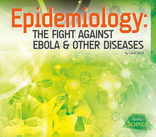 Cover: Epidemiology: The Fight Against Ebola & Other Diseases