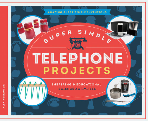 Cover: Super Simple Telephone Projects: Inspiring & Educational Science Activities