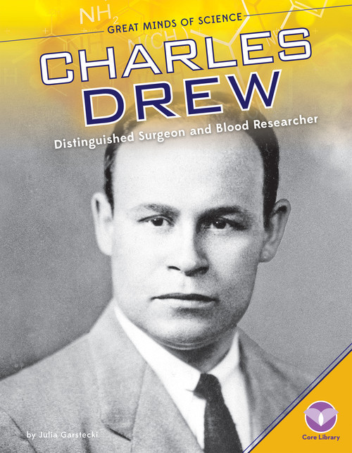 Cover: Charles Drew: Distinguished Surgeon and Blood Researcher