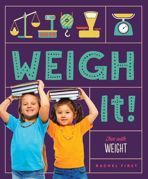 Cover: Weigh It! Fun with Weight