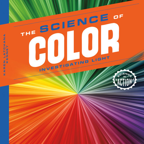 Cover: Science of Color: Investigating Light