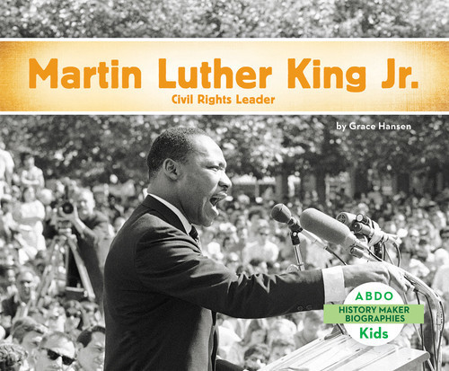 Cover: Martin Luther King, Jr.: Civil Rights Leader