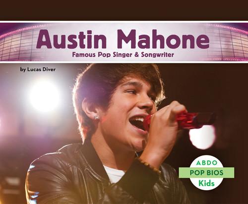 Cover: Austin Mahone: Famous Pop Singer & Songwriter
