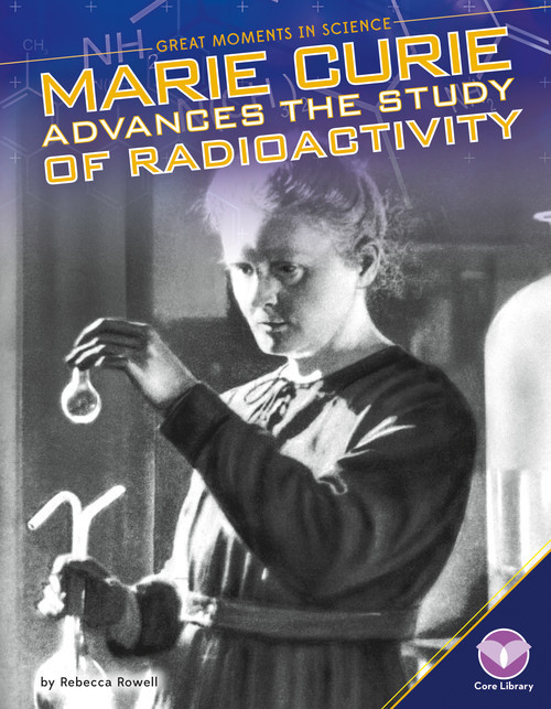 Cover: Marie Curie Advances the Study of Radioactivity