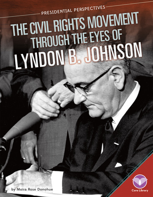 Cover: Civil Rights Movement through the Eyes of Lyndon B. Johnson