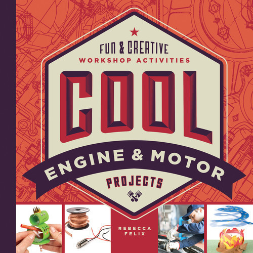 Cover: Cool Engine & Motor Projects: Fun & Creative Workshop Activities