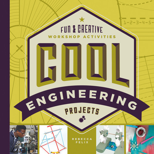 Cover: Cool Engineering Projects: Fun & Creative Workshop Activities