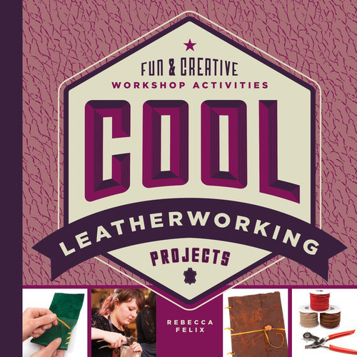 Cover: Cool Leatherworking Projects: Fun & Creative Workshop Activities