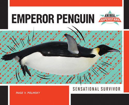 Cover: Emperor Penguin: Sensational Survivor
