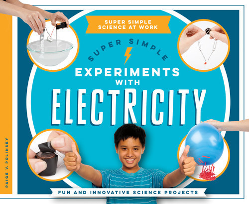 Cover: Super Simple Experiments with Electricity: Fun and Innovative Science Projects
