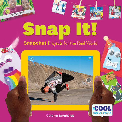 Cover: Snap It!: Snapchat Projects for the Real World