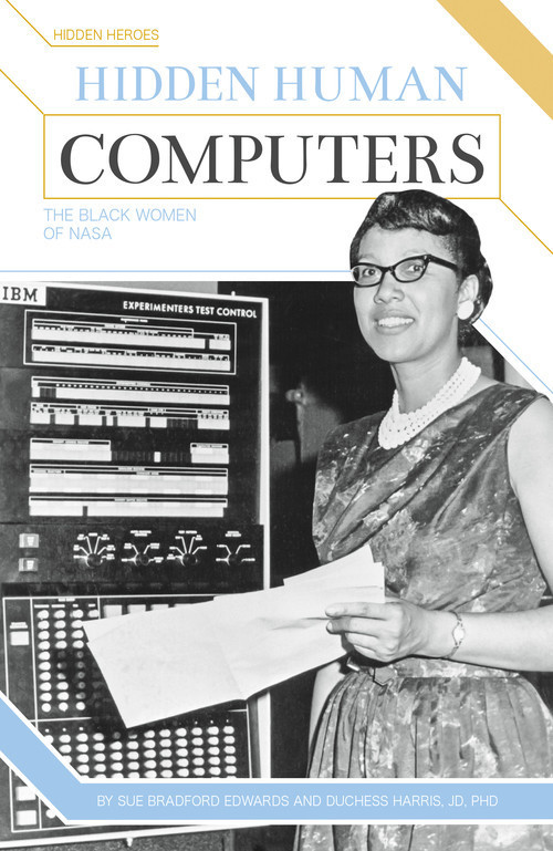 Cover: Hidden Human Computers: The Black Women of NASA