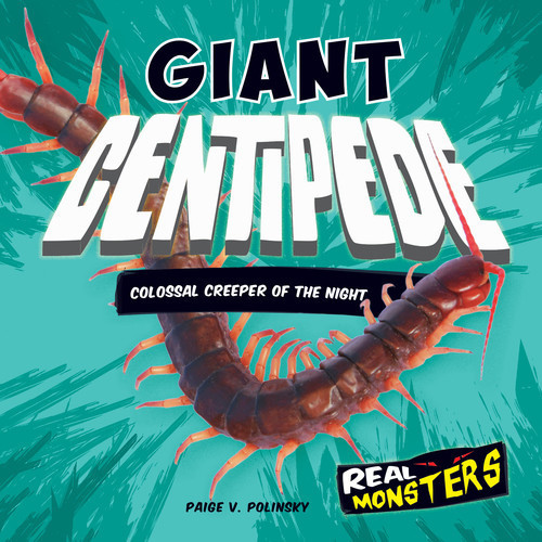 Cover: Giant Centipede: Colossal Creeper of the Night