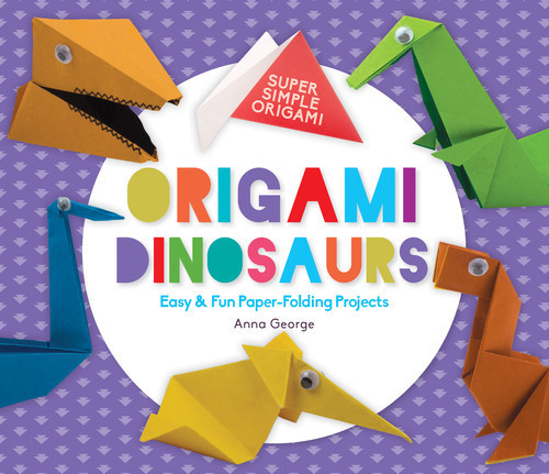Cover: Origami Dinosaurs: Easy & Fun Paper-Folding Projects