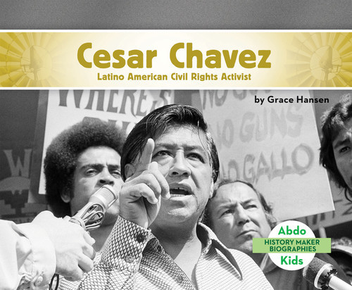 Cover: Cesar Chavez: Latino American Civil Rights Activist