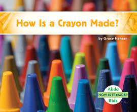 Cover: How Is a Crayon Made?