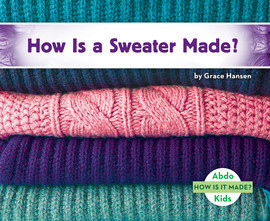 Cover: How Is a Sweater Made?
