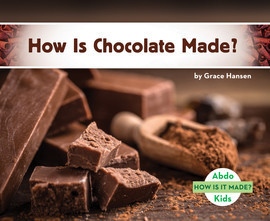 Cover: How Is Chocolate Made?