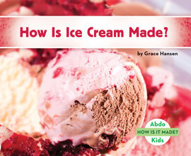 Cover: How Is Ice Cream Made?