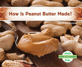 Cover: How Is Peanut Butter Made?
