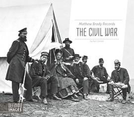 Cover: Mathew Brady Records the Civil War