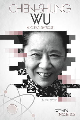 Cover: Chien-Shiung Wu: Nuclear Physicist