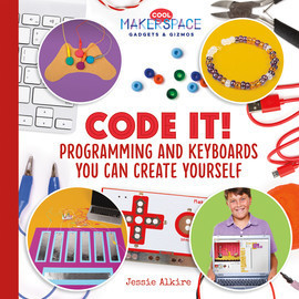 Cover: Code It! Programming and Keyboards You Can Create Yourself