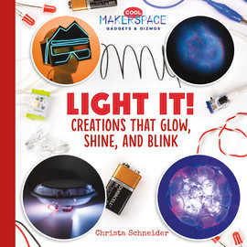 Cover: Light It! Creations that Glow, Shine, and Blink