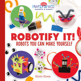 Cover: Robotify It! Robots You Can Make Yourself