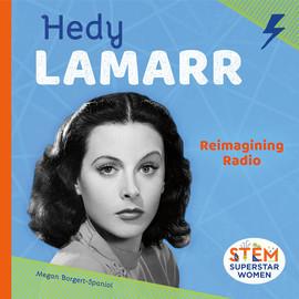 Cover: Hedy Lamarr: Reimagining Radio
