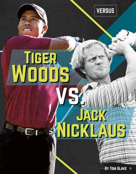Cover: Tiger Woods vs. Jack Nicklaus