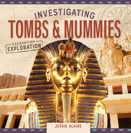 Cover: Investigating Tombs & Mummies