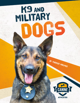 Cover: K9 and Military Dogs