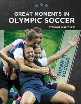 Cover: Great Moments in Olympic Soccer