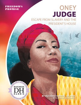 Cover: Oney Judge: Escape from Slavery and the President's House