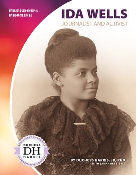 Cover: Ida Wells: Journalist and Activist