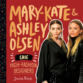 Cover: Mary-Kate & Ashley Olsen: Chic, High-Fashion Designers