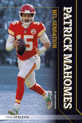 Cover: Patrick Mahomes: NFL Sensation