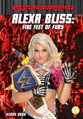 Cover: Alexa Bliss: Five Feet of Fury