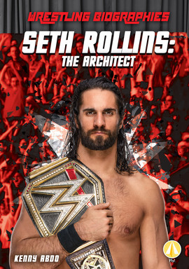 Cover: Seth Rollins: The Architect
