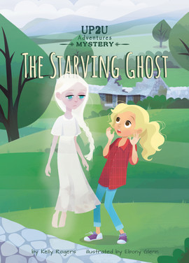 Cover: The Starving Ghost: An Up2U Mystery Adventure