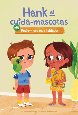 Cover: #6 Pedro el loro muy hablador (Book 6: Pete the Very Chatty Parrot)