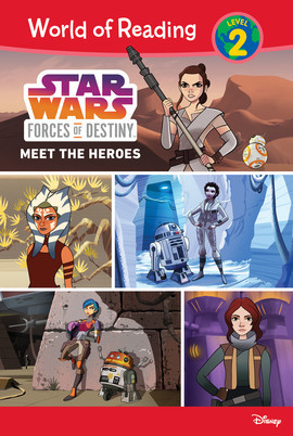 Cover: Star Wars Forces of Destiny: Meet the Heroes