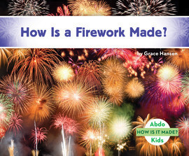 Cover: How Is a Firework Made?