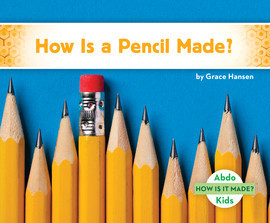 Cover: How Is a Pencil Made?