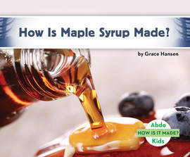 Cover: How Is Maple Syrup Made?